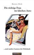 Die richtige Frau im falschen Auto