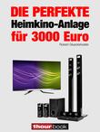 Die perfekte Heimkino-Anlage für 3000 Euro