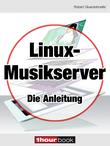 Linux-Musikserver - Die Anleitung