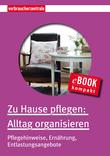 Zu Hause pflegen: Alltag organisieren