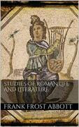 Studies of Roman Life and Literature