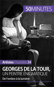 Georges de la Tour, un peintre énigmatique