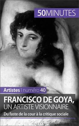 Francisco de Goya, un artiste visionnaire