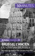 Bruegel l'Ancien ou « paysan Bruegel »