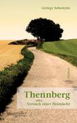 Thennberg oder Versuch einer Heimkehr