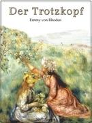 Der Trotzkopf - Vollständige und illustrierte Fassung