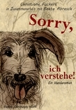 Sorry, ich verstehe!
