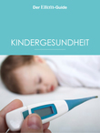 Kindergesundheit (ELTERN Guide)