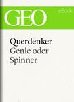 Querdenker: Genie oder Spinner? (GEO eBook Single)