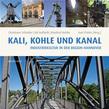 Kali, Kohle und Kanal