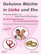 Geheime Mächte in Liebe und Ehe. Magischer Einfluss auf Liebesleben & Partnerglück. Der Beziehungsratgeber für eine glückliche Beziehung.