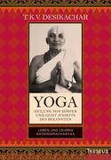 Yoga - Heilung von Körper und Geist jenseits des bekannten