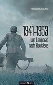 1941-1953 von Leningrad nach Kaukasus