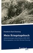 Friedrich Karl Doering: Mein Kriegstagebuch