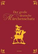 Der große deutsche Märchenschatz