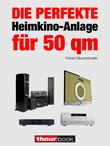 Die perfekte Heimkino-Anlage für 50 qm