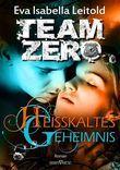 Team Zero 3 - Heißkaltes Geheimnis