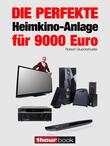 Die perfekte Heimkino-Anlage für 9000 Euro