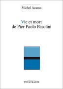 Vie et Mort de Pier Paolo Pasolini