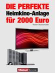 Robert Glueckshoefer - Die perfekte Heimkino-Anlage für 2000 Euro