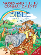 Moses, the Ten Commandments and Other Stories From the Bible