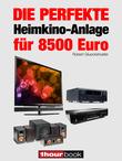 Robert Glueckshoefer - Die perfekte Heimkino-Anlage für 8500 Euro