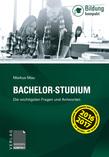 Bachelor-Studium - Die wichtigsten Fragen und Antworten