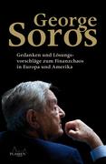 George Soros - George Soros: Gedanken und Lösungsvorschläge zum Finanzchaos in Europa und Amerika