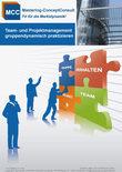 Team- und Projektmanagement gruppendynamisch praktizieren