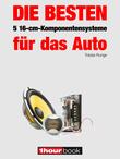 Die besten 5 16-cm-Komponentensysteme für das Auto