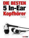 Die besten 5 In-Ear-Kopfhörer