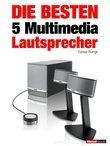 Die besten 5 Multimedia-Lautsprecher