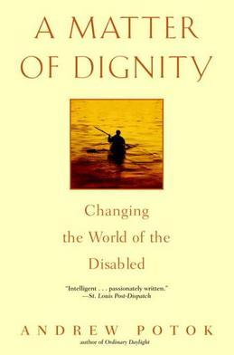 A Matter of Dignity: Changing the World of the Disabled
