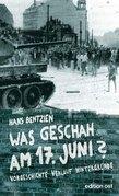 Was geschah am 17. Juni?