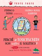 Perché il touchscreen non soffre il solletico?