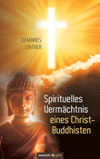 Spirituelles Vermächtnis eines Christ-Buddhisten