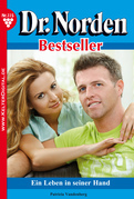 Dr. Norden Bestseller 115 - Arztroman