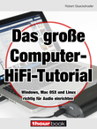 Das große Computer-HiFi-Tutorial