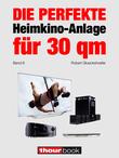 Die perfekte Heimkino-Anlage für 30 qm (Band 6)