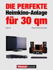 Die perfekte Heimkino-Anlage für 30 qm (Band 8)