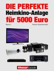 Robert Glueckshoefer - Die perfekte Heimkino-Anlage für 5000 Euro (Band 2)