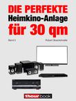 Die perfekte Heimkino-Anlage für 30 qm (Band 5)