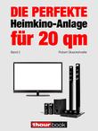 Die perfekte Heimkino-Anlage für 20 qm (Band 2)