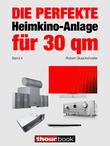 Die perfekte Heimkino-Anlage für 30 qm (Band 4)