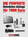 Die perfekte Heimkino-Anlage für 7000 Euro (Band 3)