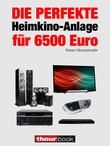 Die perfekte Heimkino-Anlage für 6500 Euro