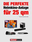 Die perfekte Heimkino-Anlage für 25 qm