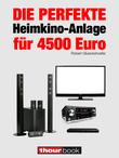 Die perfekte Heimkino-Anlage für 4500 Euro