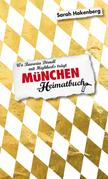 München - Wo Bavaria Dirndl mit Highheels trägt - ein Heimatbuch