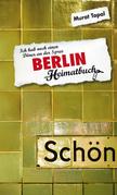 Berlin - Ich hab noch einen Döner an der Spree - ein Heimatbuch